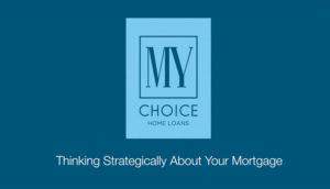 Thinking Strategically about your mortgage